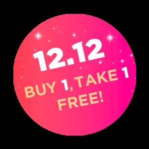 12.12 BUY 1, TAKE 1 FREE